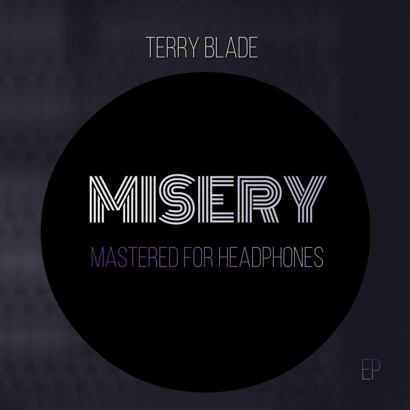 Misery (Mastered For Headphones) - Terry Blade